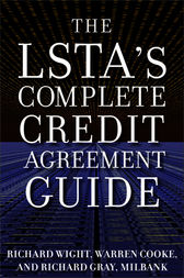 The LSTA's Complete Credit Agreement Guide by Richard Wight