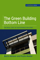 The Green Building Bottom Line (GreenSource Books; Green Source) by Martin Melaver