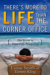 There's More to Life Than the Corner Office by Lamar Smith