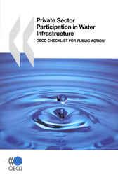 Private Sector Participation in Water Infrastructure by OECD Publishing