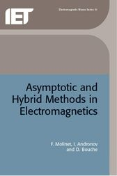 Asymptotic and Hybrid Methods in Electromagnetics by F. Molinet