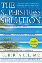 The SuperStress Solution by Roberta Lee