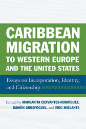 Caribbean Migration to Western Europe and the United States by Margarita Cervantes-Rodriguez