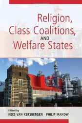 Religion, Class Coalitions, and Welfare States by Kees van Kersbergen
