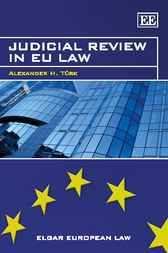 Judicial Review in EU Law by A.H. Türk