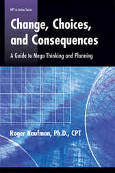 Change, Choices, Consequences by Roger Kaufman