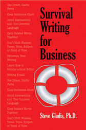 Survival Writing for Business by Steve Gladis