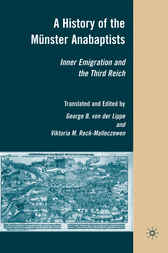 A History of the Münster Anabaptists by George von der Lippe