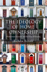 The Ideology of Home Ownership by Richard Ronald