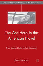 The Anti-Hero in the American Novel by David Simmons