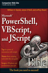 Microsoft PowerShell, VBScript and JScript Bible by William R. Stanek