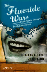 The Fluoride Wars by R. Allan Freeze