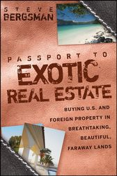 Passport to Exotic Real Estate by Steve Bergsman