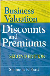 Business Valuation Discounts and Premiums by Shannon P. Pratt