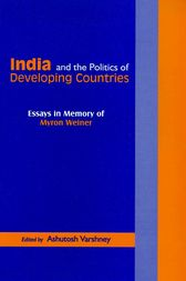 India and the Politics of Developing Countries by Ashutosh Varshney