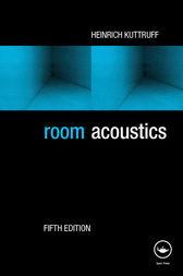 Room Acoustics, Fifth Edition by Heinrich Kuttruff