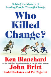 Who Killed Change? by Ken Blanchard