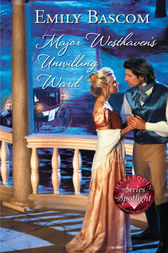 Major Westhaven's Unwilling Ward by Emily Bascom
