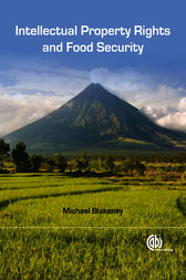 Intellectual Property Rights and Food Security by M. Blakeney