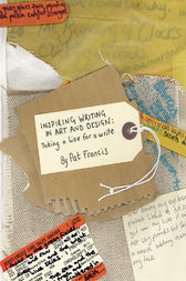 Inspiring Writing in Art and Design Education by Pat Francis