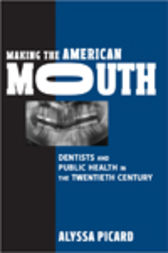 Making the American Mouth by Alyssa Picard