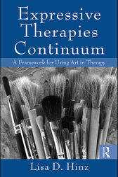 Expressive Therapies Continuum by Lisa D. Hinz