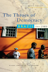 The Throes of Democracy: Brazil since 1989