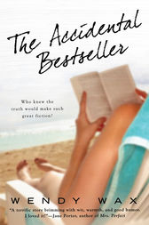 The Accidental Bestseller by Wendy Wax