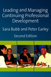 Leading & Managing Continuing Professional Development: Developing People, Developing Schools