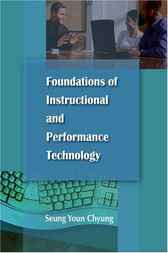 Foundations of Instructional Performance Technology by Seung-Youn Chyung