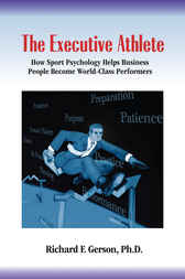 The Executive Athlete by Richard F. Gerson