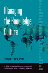 Managing the Knowledge Culture by Philip Harris