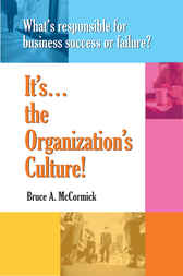 It's the Organizations Culture by Bruce McCormick