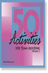 50 Activities for Team Building, 2 by Mike Woodcock