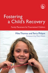 Fostering a Child's Recovery by Mike Thomas