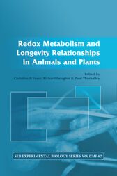 Redox Metabolism and Longevity Relationships in Animals and Plants by Christine Foyer