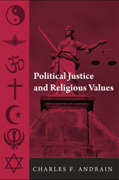 Political Justice and Religious Values by Charles Andrain