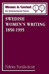 Swedish Women's Writing 1850-1995 by Helena Forsas-Scott