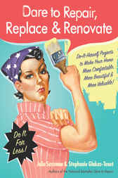 Dare to Repair, Replace & Renovate by Julie Sussman