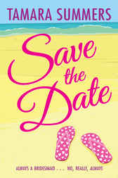 Save the Date by Tamara Summers