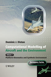 Computational Modelling and Simulation of Aircraft and the Environment, Volume 1 by Dominic J. Diston
