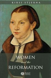 Women and the Reformation by Kirsi Stjerna