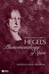 The Blackwell Guide to Hegel's Phenomenology of Spirit by Kenneth R. Westphal