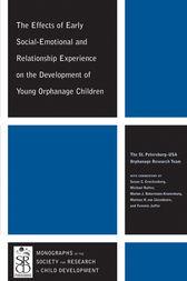 The Effects of Early Social-Emotional and Relationship Experience on the Development of Young Orphanage Children by The St. Petersburg-USA Orphanage Research Team;  Susan C. Crockenberg;  Michael J. Rutter;  Marian J. Bakerman-Kranenburg;  Marinus H. Van IJzendoorn;  Femmie Juffer