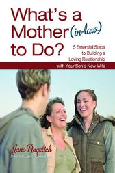 What's a Mother (in-Law) to Do? by Jane Angelich