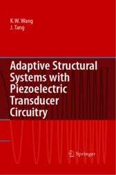 Adaptive Structural Systems with Piezoelectric Transducer Circuitry by Kon-Well Wang
