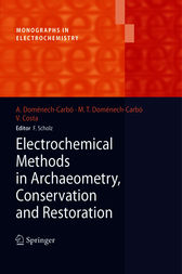 Electrochemical Methods in Archaeometry, Conservation and Restoration by Antonio Doménech-Carbó