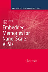 Embedded Memories for Nano-Scale VLSIs by Kevin Zhang