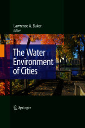 The Water Environment of Cities by Lawrence A. Baker