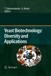 Yeast Biotechnology: Diversity and Applications by T. Satyanarayana